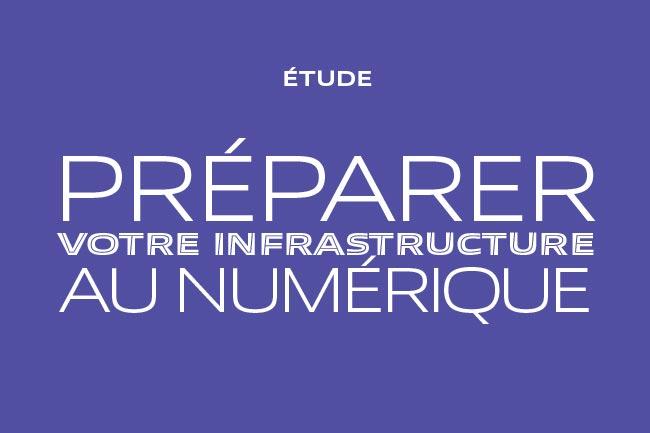 Pr�parer votre infrastructure au num�rique